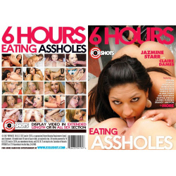 Eating Assholes - 6 Hours