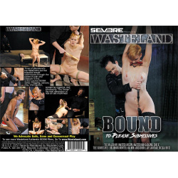 Bound To Please Submissives - Wasteland