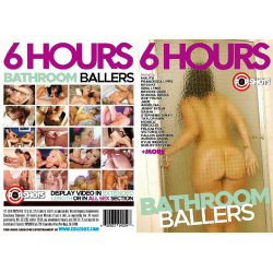 Bathroom Ballers - 6 Hours