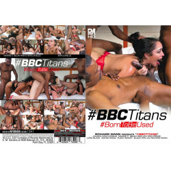 BBC Titans Born To Be Used