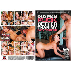 Old Man Fuck Better Than My Boyfriend!