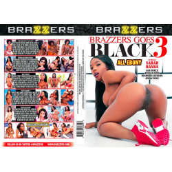Brazzers Goes Black 3 - All Ebony