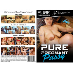 Pure Pregnant Pussy